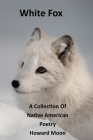 White Fox: A Collection of Native American Poetry Cover Image