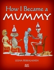 How I Became a Mummy Cover Image