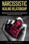 Narcissistic Healing Relationship: Recognize gaslight effects in narcissistic relationship and heal from Emotional-Psychological molestation. Unlockin Cover Image