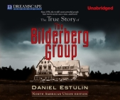 The True Story of the Bilderberg Group Cover Image