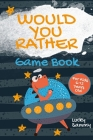 Would You Rather Game Book For Kids 6-12 Years Old: Crazy Jokes and Creative Scenarios for Space Fans Cover Image