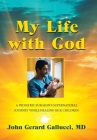 My Life with God: A Pediatric Surgeon's Supernatural Journey While Healing Sick Children Cover Image