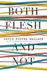 Both Flesh and Not: Essays Cover Image