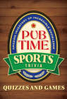 Pub Time Sports Trivia: Quizzes and Games Cover Image