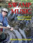 Swamp Music: Gator Country' S Musical Legacy Cover Image