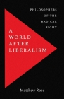A World after Liberalism: Philosophers of the Radical Right Cover Image