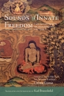 Sounds of Innate Freedom: The Indian Texts of Mahamudra, Volume 4 Cover Image