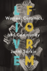 Live Form: Women, Ceramics, and Community Cover Image