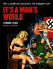 It's a Man's World: Men's Adventure Magazines, the Postwar Pulps, Expanded Edition Cover Image
