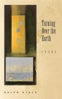 Turning Over the Earth: Poems Cover Image