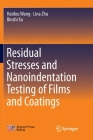Residual Stresses and Nanoindentation Testing of Films and Coatings Cover Image