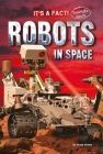 Robots in Space (It's a Fact: Real Life Reads) Cover Image