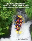 Risk Management for Outdoor Programs: A Guide to Safety in Outdoor Education, Recreation and Adventure Cover Image