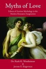 Myths of Love: Echoes of Greek and Roman Mythology in the Modern Romantic Imagination Cover Image