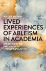 Lived Experiences of Ableism in Academia: Strategies for Inclusion in Higher Education Cover Image