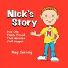 Nick's Story: How One Family Proved That Miracles Can Happen Cover Image