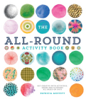 The All-Round Activity Book: Get Creative with Activities, Games and Illusions All Based on Dots Cover Image
