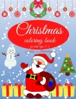Christmas coloring book for kids: Charming Coloring Book for Children 2-4 Years - Perfect Gift for Toddlers & Kids - Easy Christmas Coloring Design - Cover Image