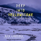 Deep Into Yellowstone: A Year's Immersion in Grandeur and Controversy Cover Image