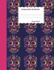 Sugar Skull Composition Notebook: College Ruled Mexican Day of the Dead Book to write in for school, take notes, for kids, students, teachers, homesch Cover Image