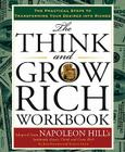 The Think and Grow Rich Workbook: The Practical Steps to Transforming Your Desires into Riches (Think and Grow Rich Series) Cover Image