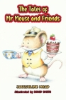 The Tales of Mr Mouse and Friends Cover Image