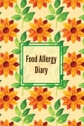 Food Allergy Diary: Daily Log & Track Symptoms, Allergies Tracker, Book, Record Symptom, Sensitivities Journal Cover Image