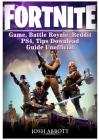 Fortnite Game, Battle Royale, Reddit, Ps4, Tips, Download Guide Unofficial Cover Image