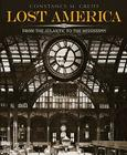 Lost America: Volume 1: From the Atlantic to the Mississippi Cover Image