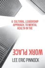 A Cultural, Leadership Approach, To Mental Health in the Workplace. Cover Image
