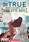 The True Confessions of Charlotte Doyle (Scholastic Gold) Cover Image