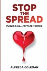 Stop The Spread: Public Lies....Private Truths: Cover Image