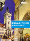 Moon Prague, Vienna & Budapest (Travel Guide) Cover Image