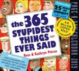365 Stupidest Things Ever Said Page-A-Day Calendar 2019 Cover Image