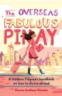 The Overseas Fabulous Pinay: A modern Filipina's handbook on how to thrive abroad Cover Image