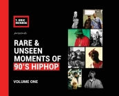 Rare & Unseen Moments of 90's Hiphop: Volume One Cover Image