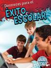 Destrezas Para El Éxito Escolar: Skills for School Success (Social Skills) Cover Image
