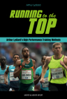 Running to the Top: Arthur Lydiard's High-Performance Training Methods Cover Image