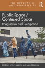 Public Space/Contested Space: Imagination and Occupation (Metropolis and Modern Life) Cover Image