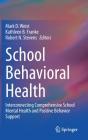 School Behavioral Health: Interconnecting Comprehensive School Mental Health and Positive Behavior Support Cover Image