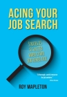 Acing Your Job Search: Strategies to Succeed Where Other Job Seekers Fail Cover Image