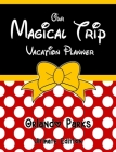 Our Magical Trip Vacation Planner Orlando Parks Ultimate Edition - Red Spotty Cover Image