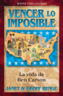 Spanish - Hh - Ben Carson: Vencer Lo Imposible Cover Image