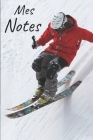 Mes notes: Carnet de Notes Ski - Format 15,24 x 22.86 cm, 100 Pages - Tendance et Original - Pratique pour noter des Idées Cover Image