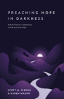 Preaching Hope in Darkness: Help for Pastors in Addressing Suicide from the Pulpit Cover Image