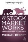 How the Stock Market Works: A Beginner's Guide to Investment Cover Image