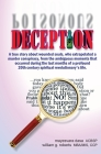 Deception: A true story about wounded souls, who extrapolated a murder conspiracy, from the ambiguous moments that occurred durin Cover Image