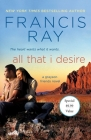 All That I Desire: A Grayson Friends Novel Cover Image