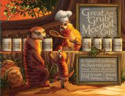 Great Grub from the Meerkat Café: A Safari Cooking Adventure in Your Own Burrow Cover Image