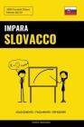 Impara lo Slovacco - Velocemente / Facilmente / Efficiente: 2000 Vocaboli Chiave Cover Image